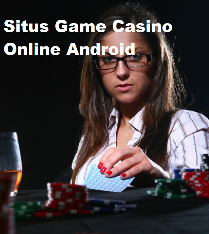 Situs Game Casino Online Android